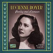 Boyer, Lucienne: Parlez-Moi D'Amour (1926-1933) by Lucienne Boyer