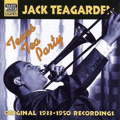 Play & Download Teagarden, Jack: Texas Tea Party (1933-1950) by Various Artists | Napster