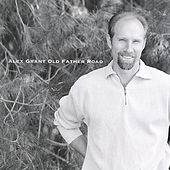 Play & Download Old Father Road by Alex Grant | Napster