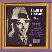 Play & Download Crosby, Bing: Classic Crosby (1930-1934) by Bing Crosby | Napster