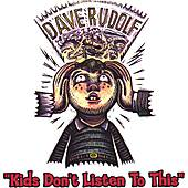 Kids Dont Listen To This by Dave Rudolf