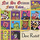 Not So Grimm Fairy Tales by Dave Rudolf