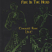 Play & Download Fire In The Head by Emerald Rose | Napster