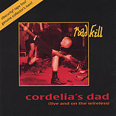 Play & Download road kill by Cordelia's Dad | Napster