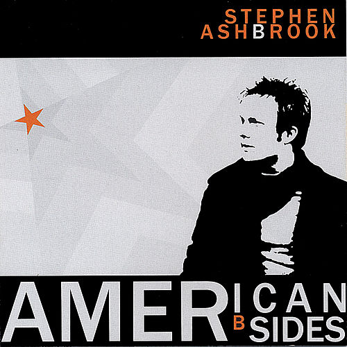 Play & Download American B Sides by Stephen Ashbrook | Napster