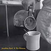 Play & Download The Waitress by Jonathan Byrd | Napster