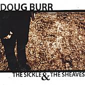 The Sickle & the Sheaves by Doug Burr