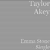 Play & Download Emma Stone - Single by Taylor Akey | Napster