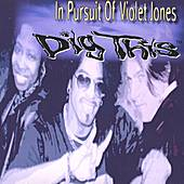 Play & Download In Pursuit Of Violet Jones by Dig This | Napster