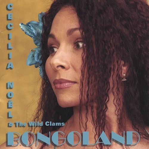BONGOLAND von Cecilia Noël & the Wild Clams