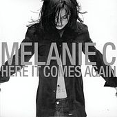 Play & Download Here It Comes Again by Melanie C | Napster