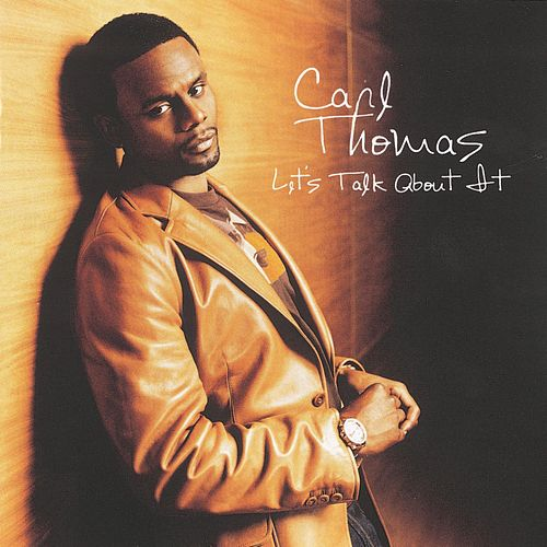 Let's Talk About It by Carl Thomas