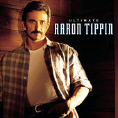 Play & Download Ultimate Aaron Tippin by Aaron Tippin | Napster