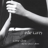 Come Close by Edie Carey