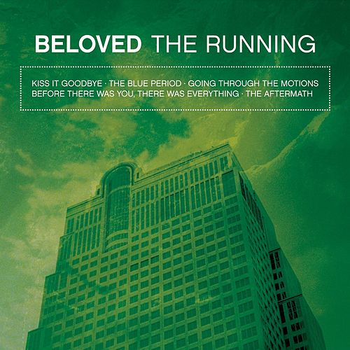 Play & Download The Running by Beloved | Napster