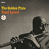 Play & Download The Golden Flute by Yusef Lateef | Napster