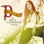 Delta Lady / The Anthology by Rita Coolidge
