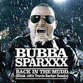 Play & Download Back In The Mud (Travis Barker Remix) by Bubba Sparxxx   Napster