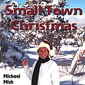 Small Town Christmas by Michael Mish