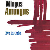 Live In Cuba by Mingus Amungus