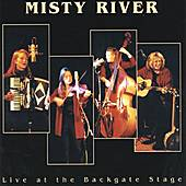 Play & Download Live at the Backgate Stage by Misty River | Napster