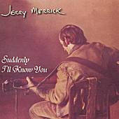 Play & Download Suddenly I'll Know You by Jerry Merrick | Napster