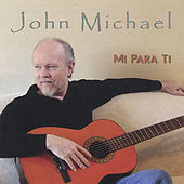 Play & Download Mi Para Ti by John Michael | Napster