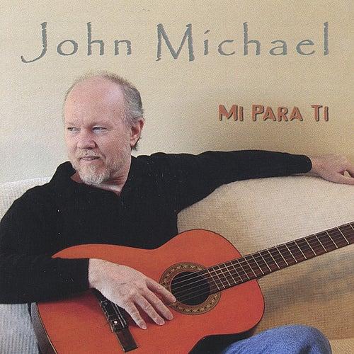 Play & Download Mi Para Ti by John Michael   Napster