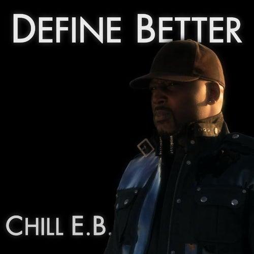 Define Better - Single by Chill E.B.