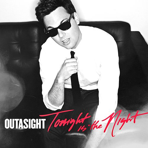 Play & Download Tonight Is The Night by Outasight | Napster