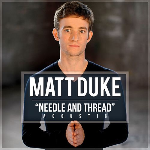 Needle And Thread by Matt Duke