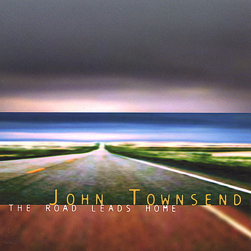 The Road Leads Home by John Townsend