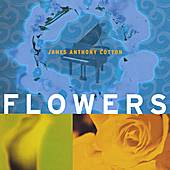 Play & Download Flowers by James Anthony Cotton | Napster