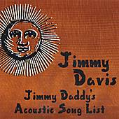 Play & Download Jimmy Daddy's Acoustic Song List by Jimmy Davis | Napster