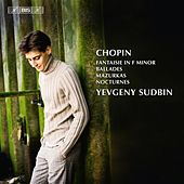 Play & Download Chopin: Fantaisie in F minor - Ballades - Mazurkas - Nocturnes by Yevgeny Sudbin | Napster