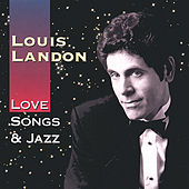 Play & Download Love Songs & Jazz by Louis Landon | Napster