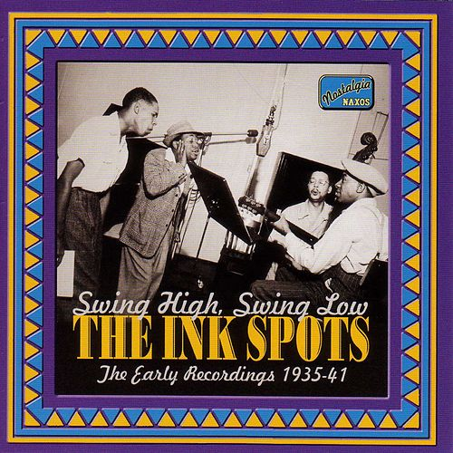 Ink Spots: Swing High, Swing Low (1935-1941) by The Ink Spots
