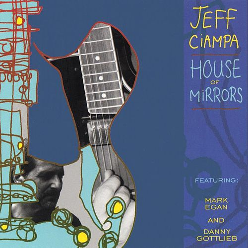Play & Download House of Mirrors by Jeff Ciampa | Napster