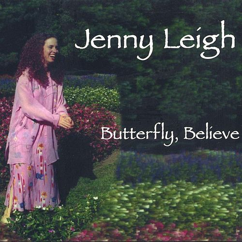 Play & Download Butterfly, Believe by Jenny Leigh | Napster
