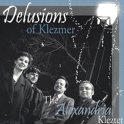Play & Download Delusions of Klezmer by The Alexandria Kleztet | Napster