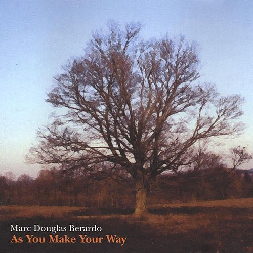 Play & Download As You Make Your Way by Marc Douglas Berardo | Napster