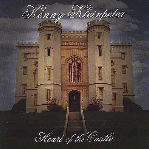 Heart of the Castle by Kenny Kleinpeter