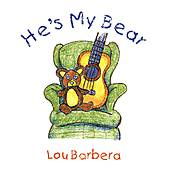 Play & Download He's My Bear by Lou Barbera | Napster