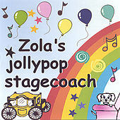 Play & Download Zola's Jollypop Stagecoach by Zola | Napster