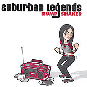 Play & Download Rump Shaker by Suburban Legends | Napster