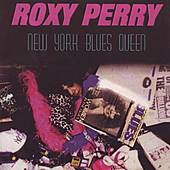 Roxy Perry NY BLUES QUEEN by Roxy Perry
