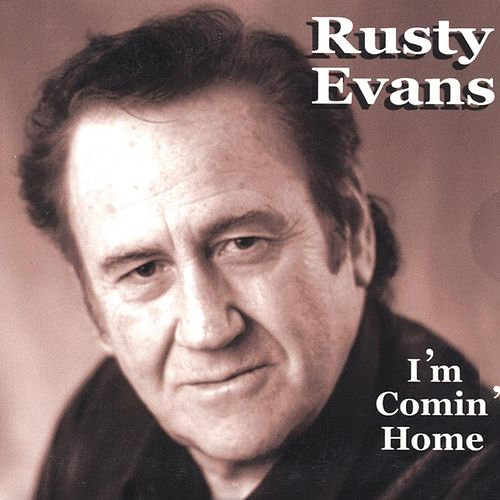 I'm Comin' Home by Rusty Evans