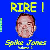 Play & Download Spike Jones (Rire ! Vol. 2) by Spike Jones | Napster