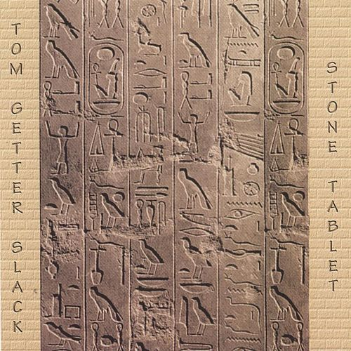 Stone Tablet by Tom Getter Slack