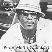 Play & Download 'Wrap Me In Your Love' by Emmett North Jr. | Napster